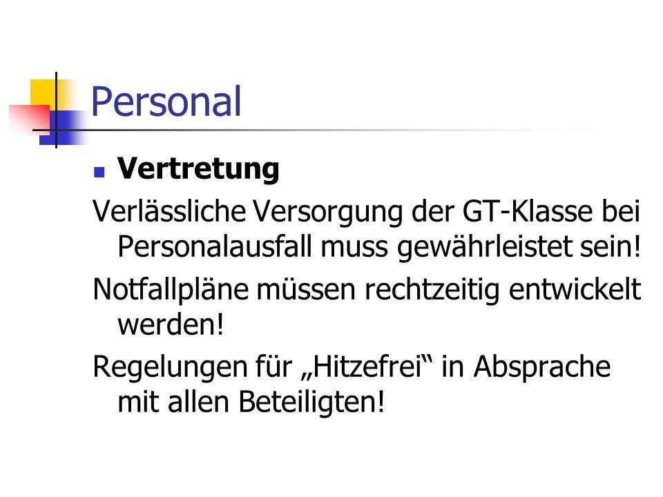 Personal Vertretung. Verlässliche Versorgung der GT-Klasse bei Personalausfall muss gewährleistet sein!