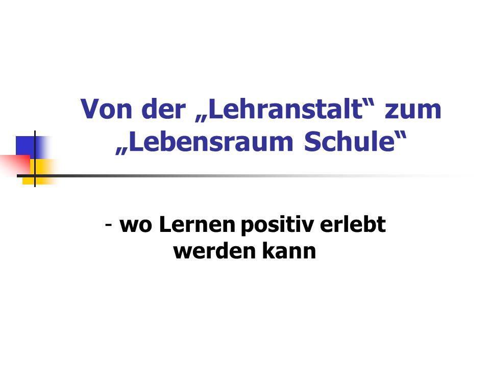 """Von der """"Lehranstalt zum """"Lebensraum Schule"""