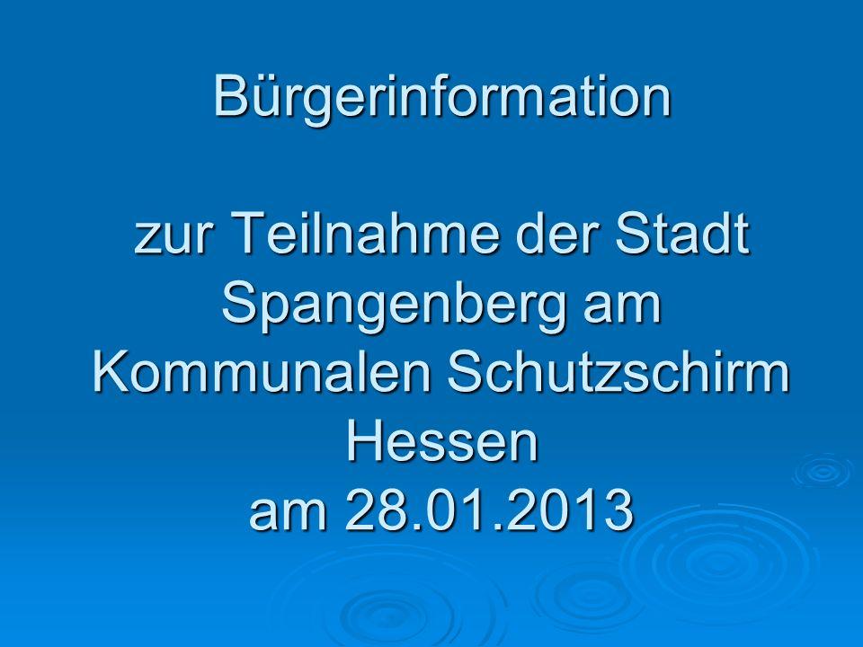 Bürgerinformation zur Teilnahme der Stadt Spangenberg am Kommunalen Schutzschirm Hessen am 28.01.2013