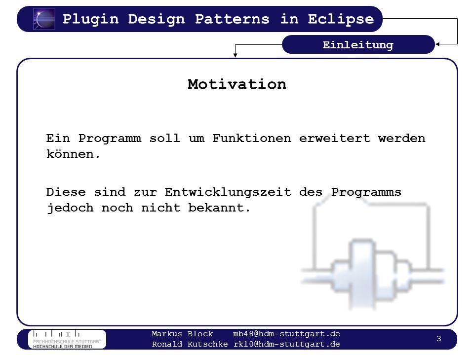 Motivation Ein Programm soll um Funktionen erweitert werden können.