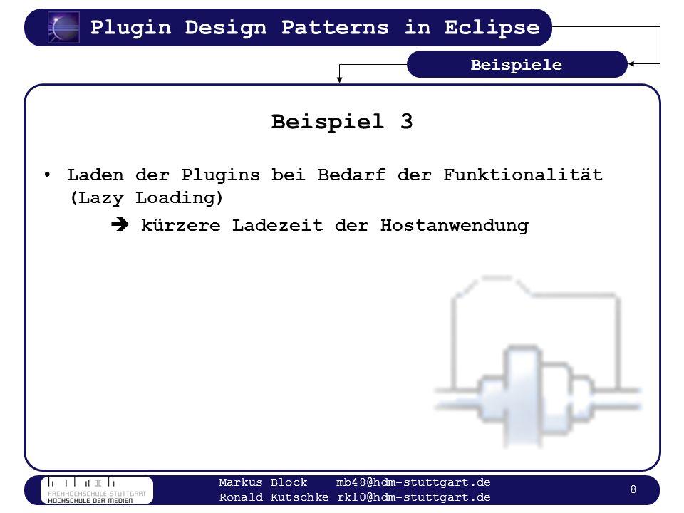 Beispiele Beispiel 3. Laden der Plugins bei Bedarf der Funktionalität (Lazy Loading)  kürzere Ladezeit der Hostanwendung.