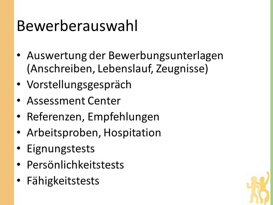 Bewerberauswahl Auswertung der Bewerbungsunterlagen (Anschreiben, Lebenslauf, Zeugnisse) Vorstellungsgespräch.