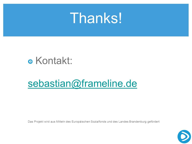 Thanks! Kontakt: sebastian@frameline.de