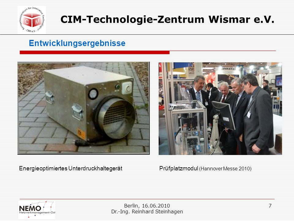 Berlin, 16.06.2010 Dr.-Ing. Reinhard Steinhagen