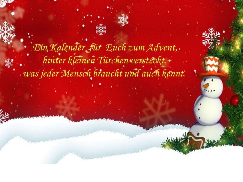 Ein Kalender für Euch zum Advent, hinter kleinen Türchen versteckt, was jeder Mensch braucht und auch kennt.