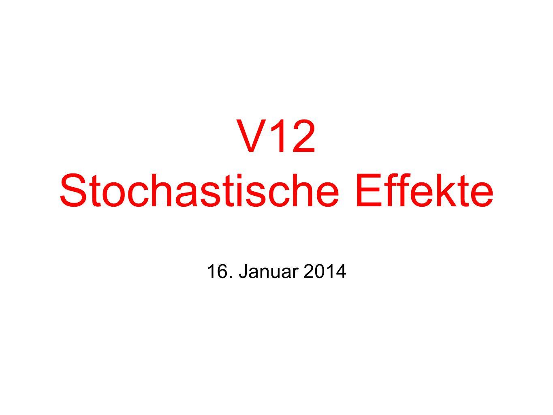 V12 Stochastische Effekte