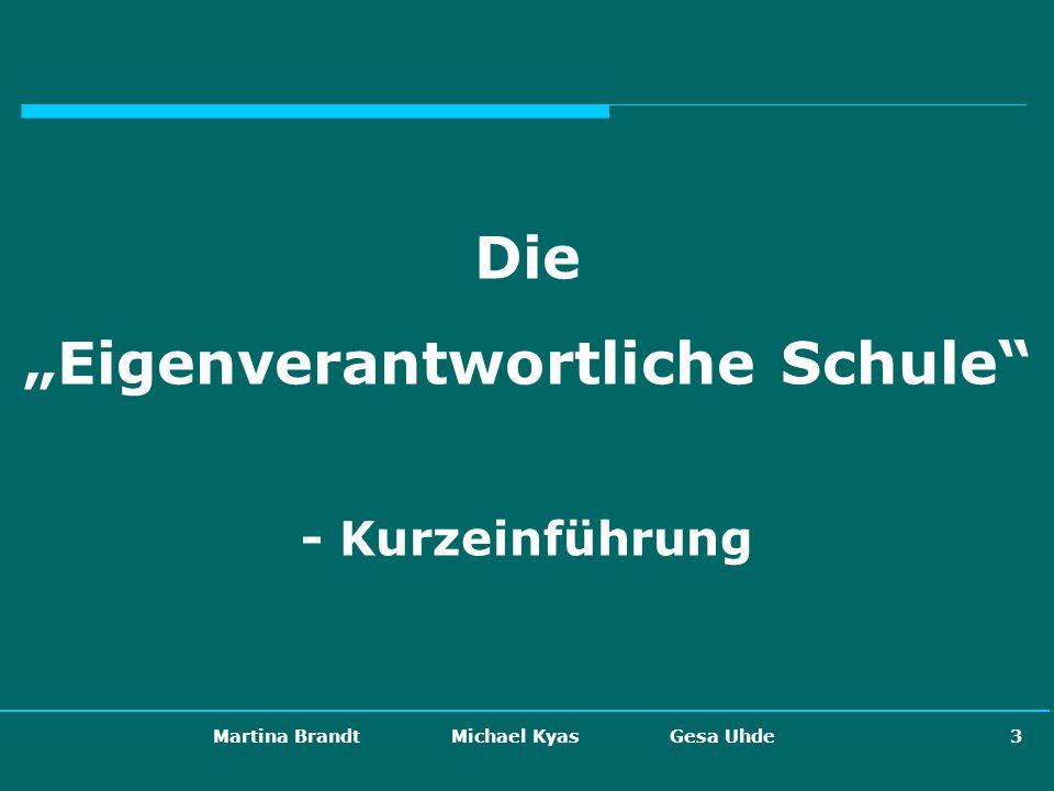 """""""Eigenverantwortliche Schule Martina Brandt Michael Kyas Gesa Uhde"""