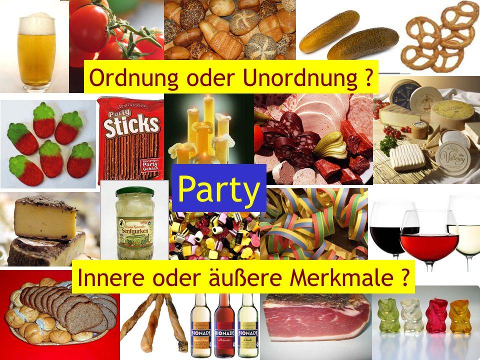 Party Ordnung oder Unordnung Innere oder äußere Merkmale