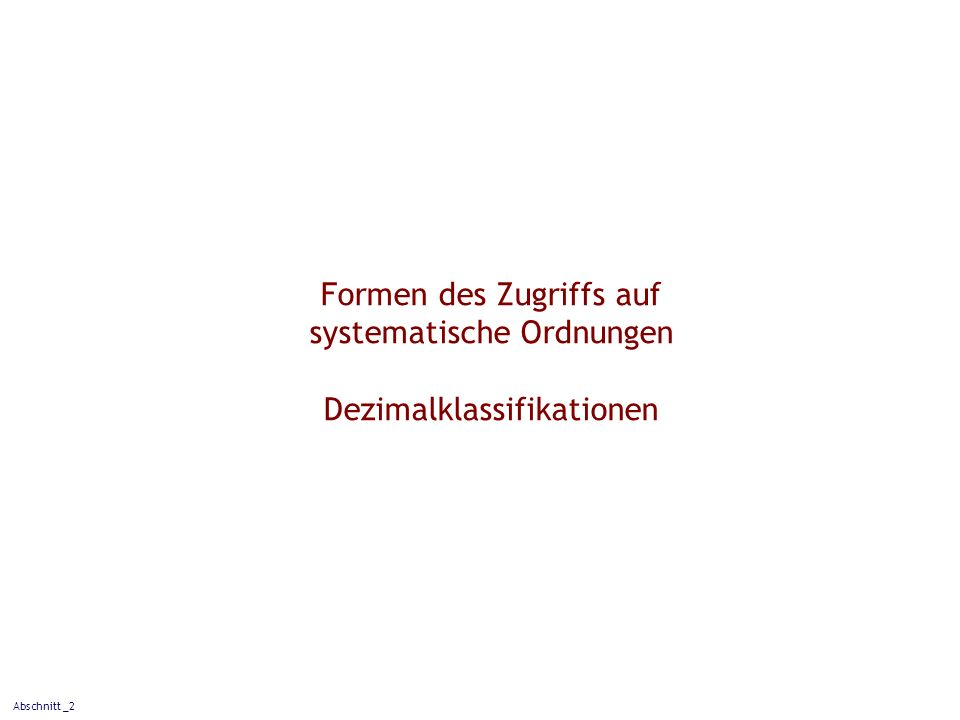 Formen des Zugriffs auf systematische Ordnungen