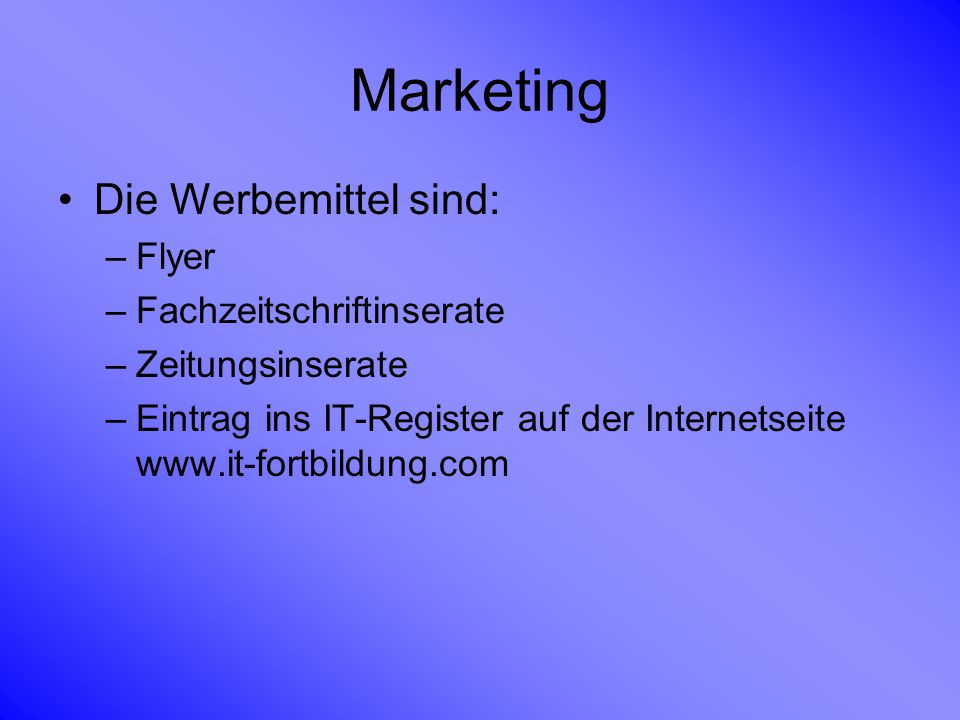 Marketing Die Werbemittel sind: Flyer Fachzeitschriftinserate