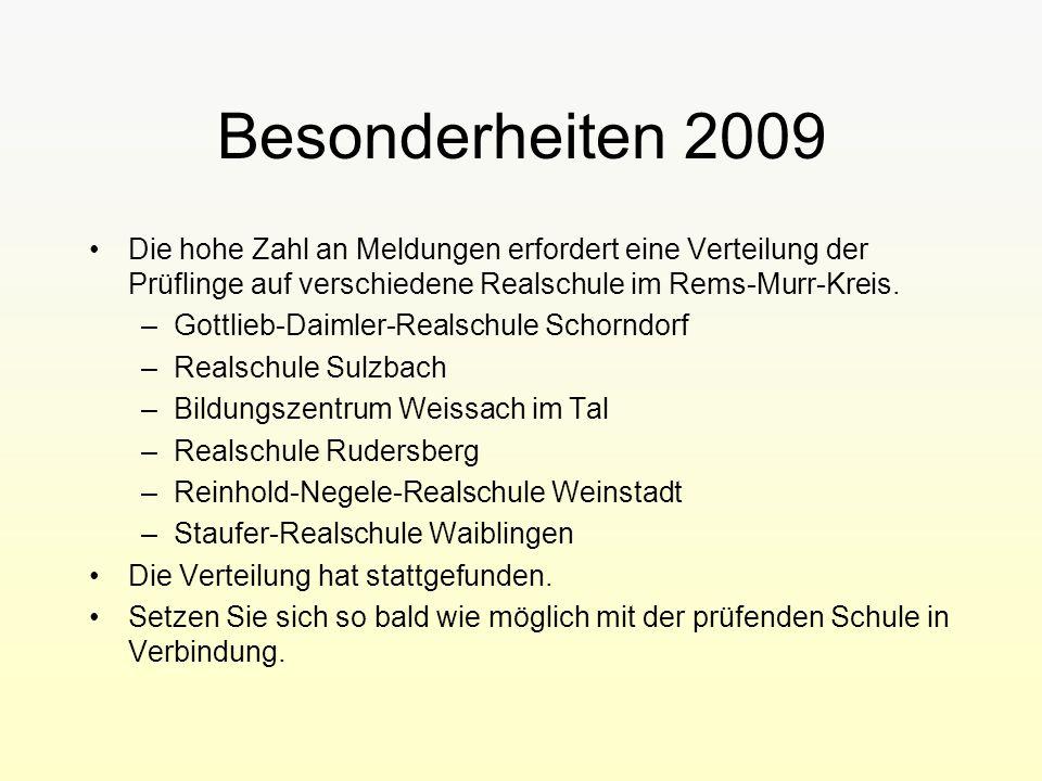 Besonderheiten 2009 Die hohe Zahl an Meldungen erfordert eine Verteilung der Prüflinge auf verschiedene Realschule im Rems-Murr-Kreis.