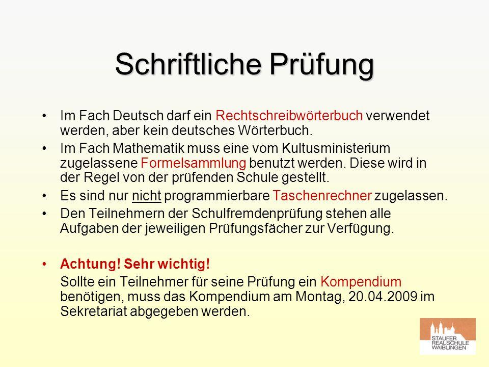 Schriftliche Prüfung Im Fach Deutsch darf ein Rechtschreibwörterbuch verwendet werden, aber kein deutsches Wörterbuch.