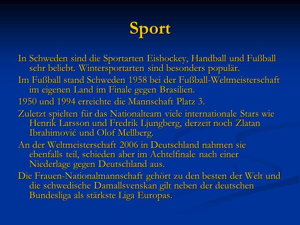 Sport In Schweden sind die Sportarten Eishockey, Handball und Fußball sehr beliebt. Wintersportarten sind besonders populär.