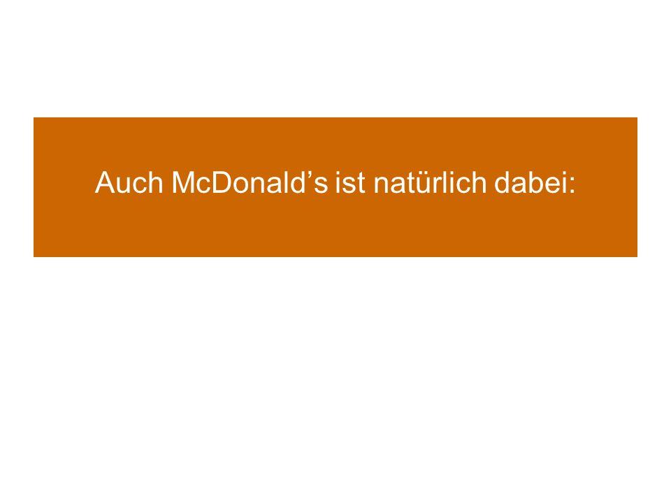Auch McDonald's ist natürlich dabei: