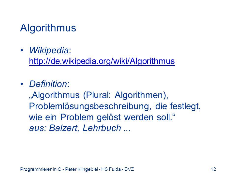 Algorithmus Wikipedia: http://de.wikipedia.org/wiki/Algorithmus