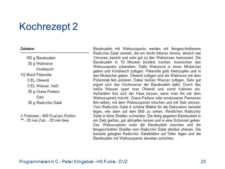 Kochrezept 2 Programmieren in C - Peter Klingebiel - HS Fulda - DVZ