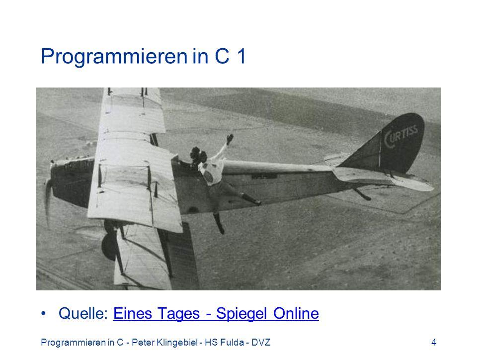 Programmieren in C 1 Quelle: Eines Tages - Spiegel Online