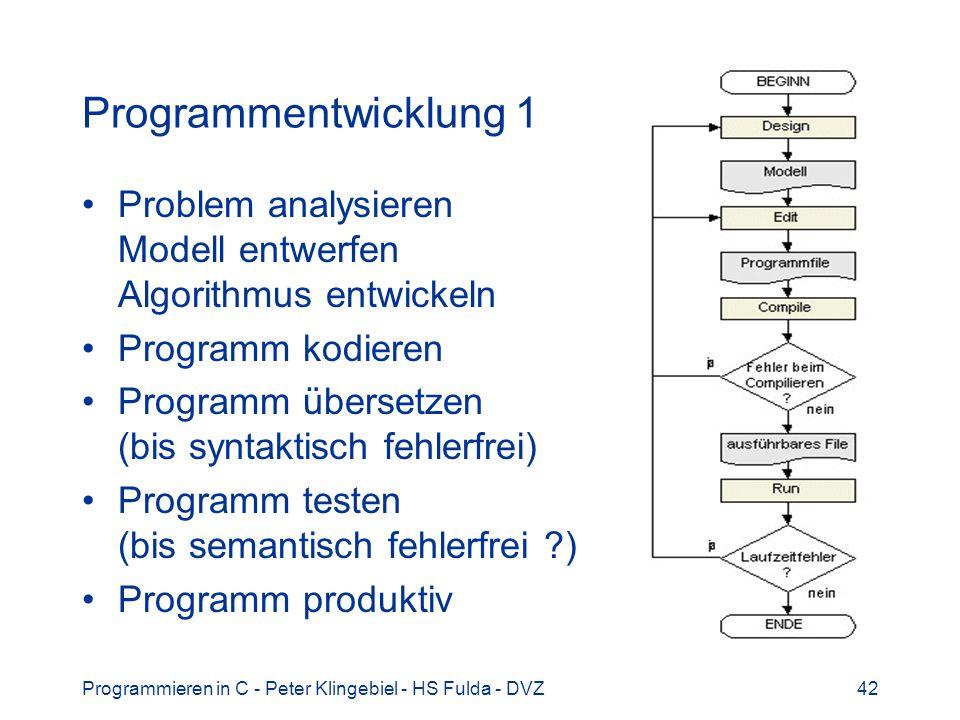 Programmentwicklung 1 Problem analysieren Modell entwerfen Algorithmus entwickeln. Programm kodieren.
