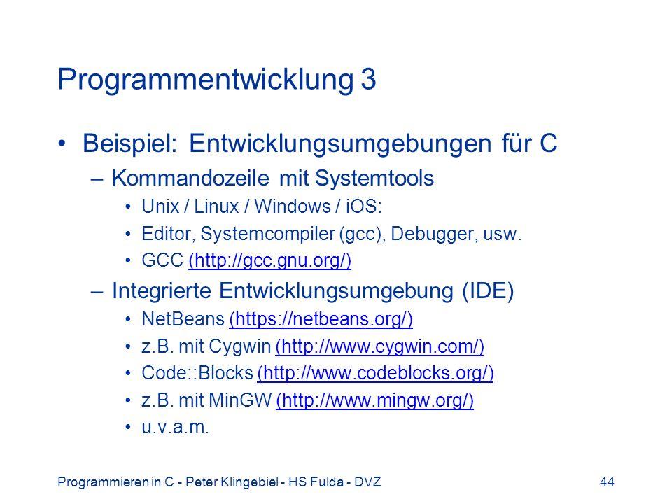 Programmentwicklung 3 Beispiel: Entwicklungsumgebungen für C