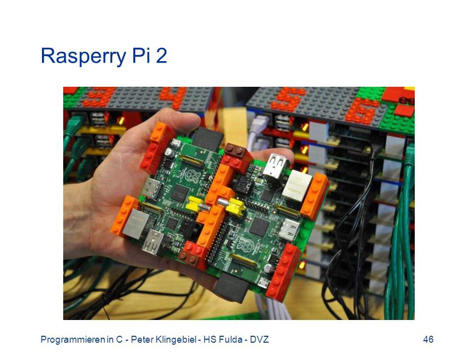 Rasperry Pi 2 Programmieren in C - Peter Klingebiel - HS Fulda - DVZ