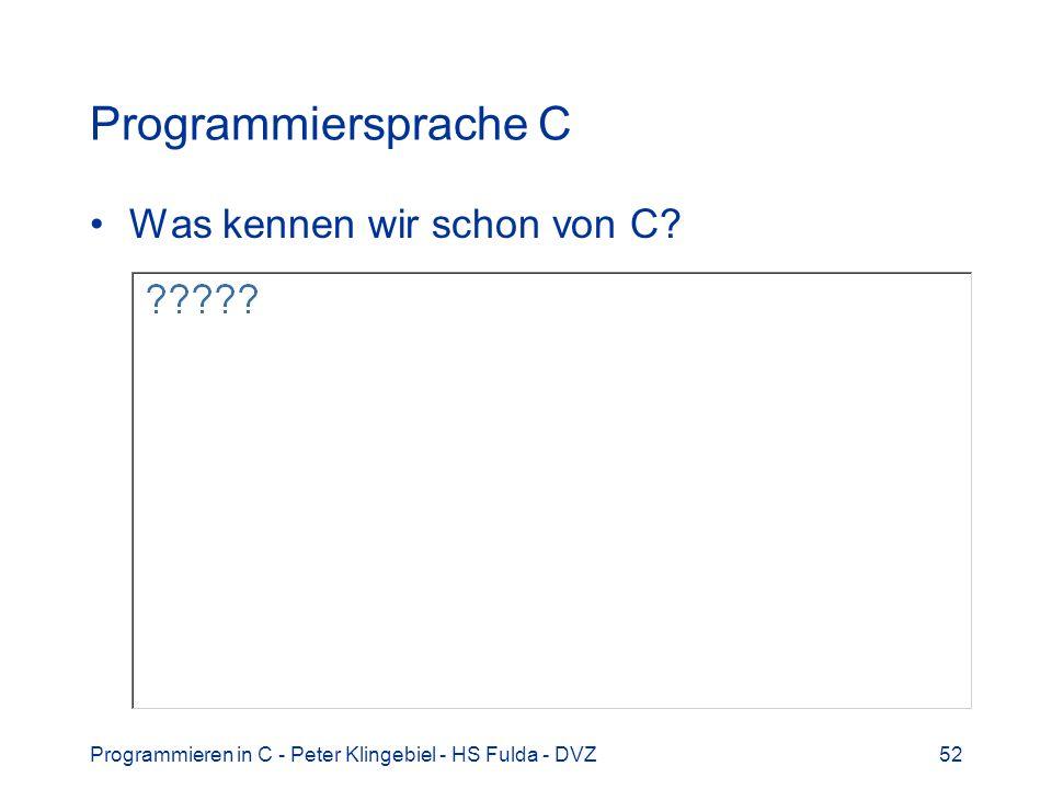 Programmiersprache C Was kennen wir schon von C