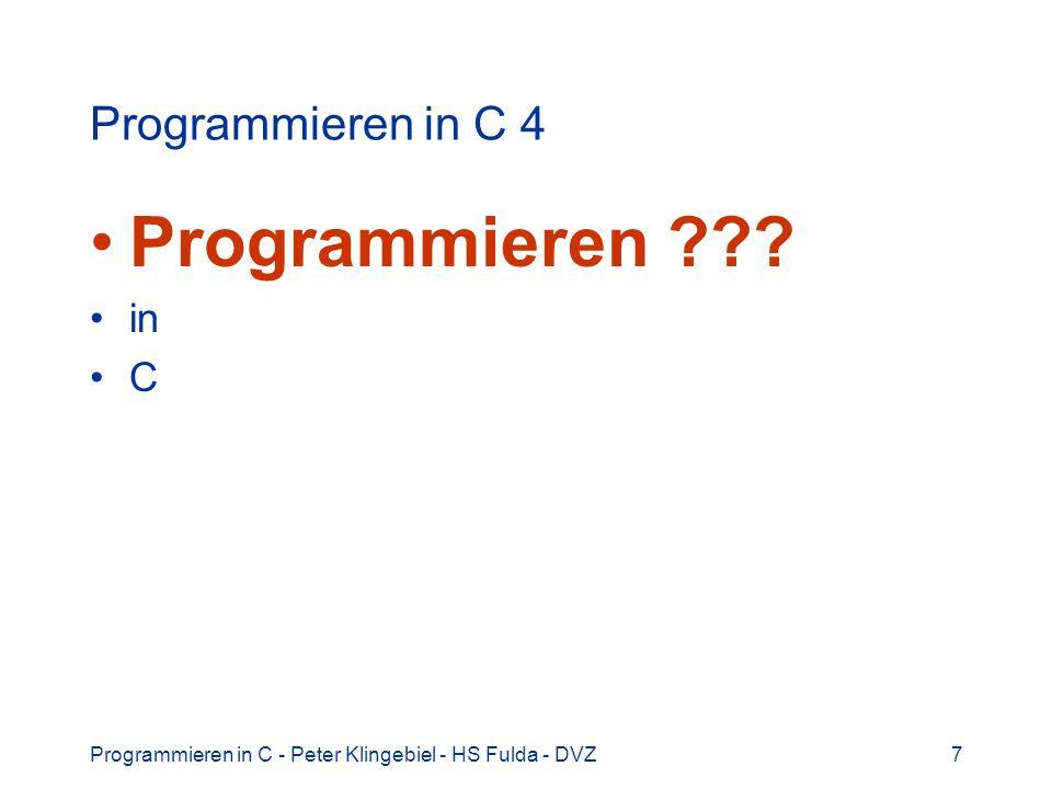 Programmieren Programmieren in C 4 in C