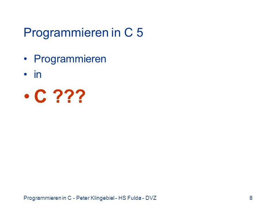 C Programmieren in C 5 Programmieren in