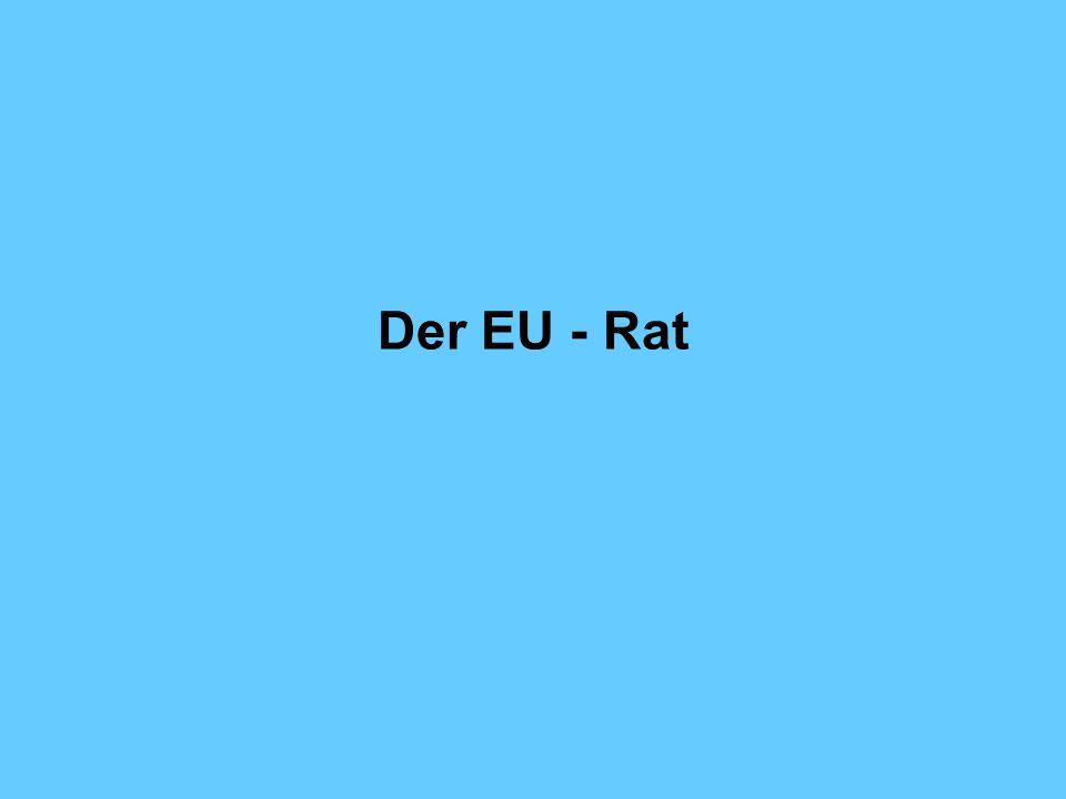 Der EU - Rat