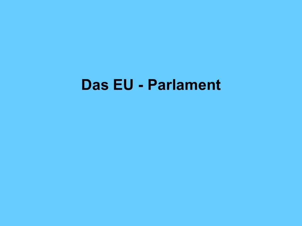 Das EU - Parlament