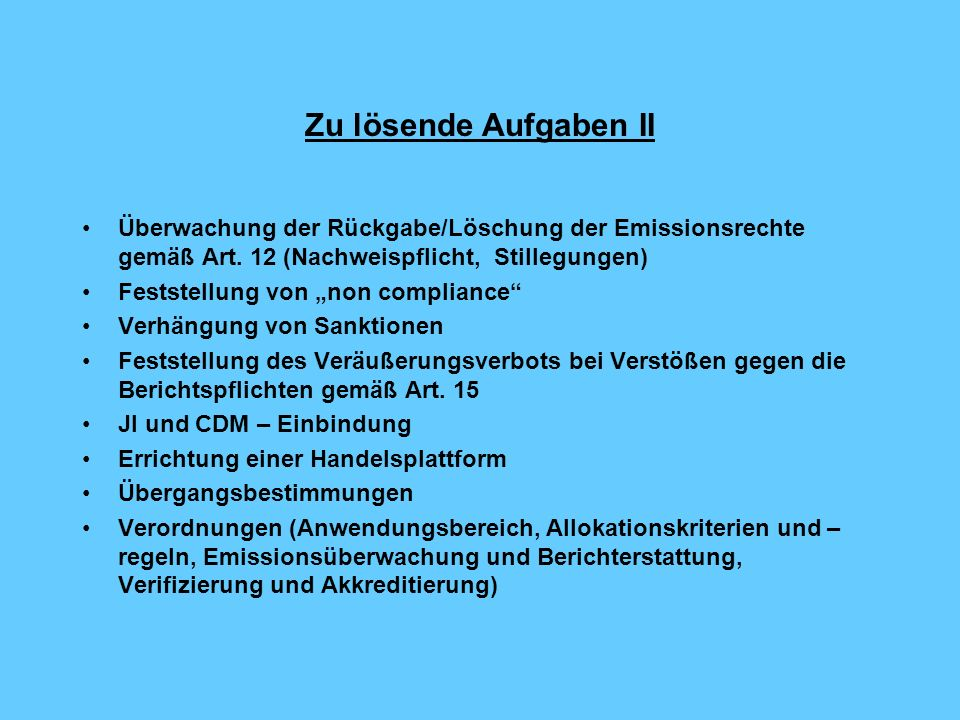 Zu lösende Aufgaben II Überwachung der Rückgabe/Löschung der Emissionsrechte gemäß Art. 12 (Nachweispflicht, Stillegungen)
