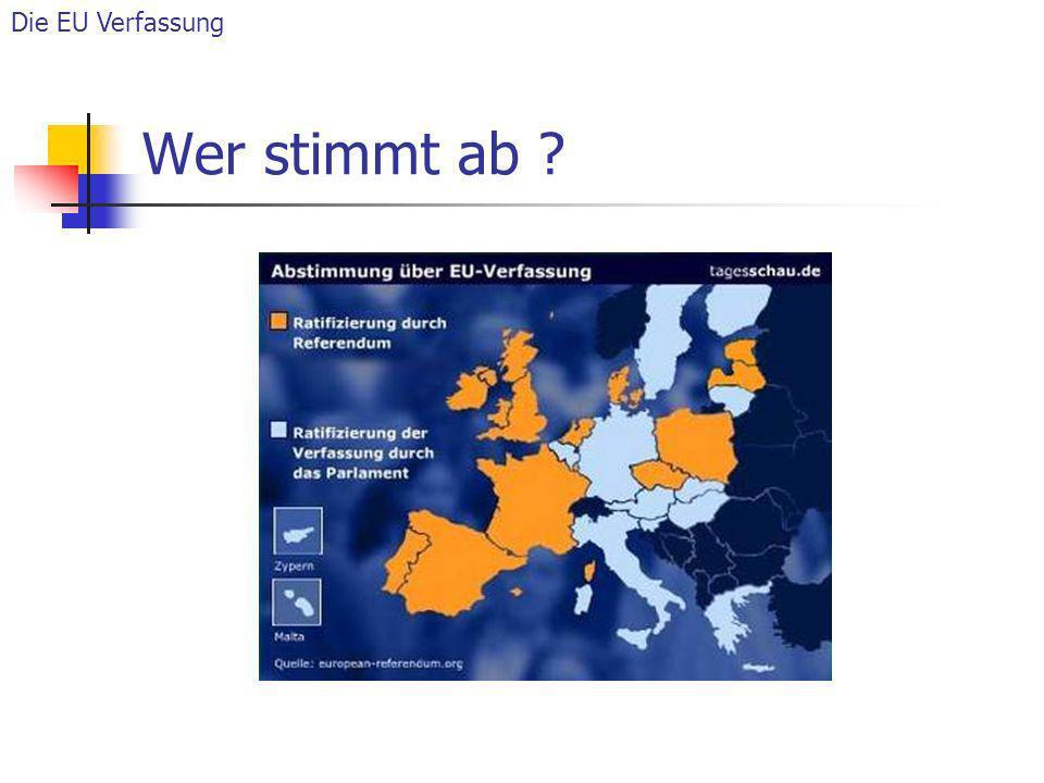 Die EU Verfassung Wer stimmt ab