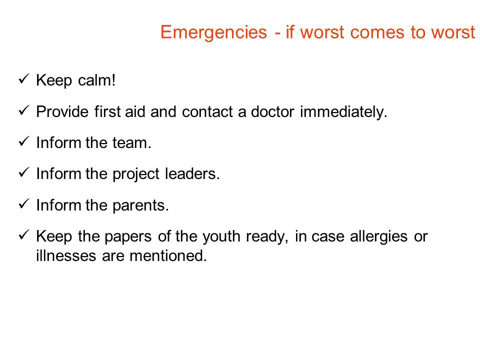 Emergencies - if worst comes to worst