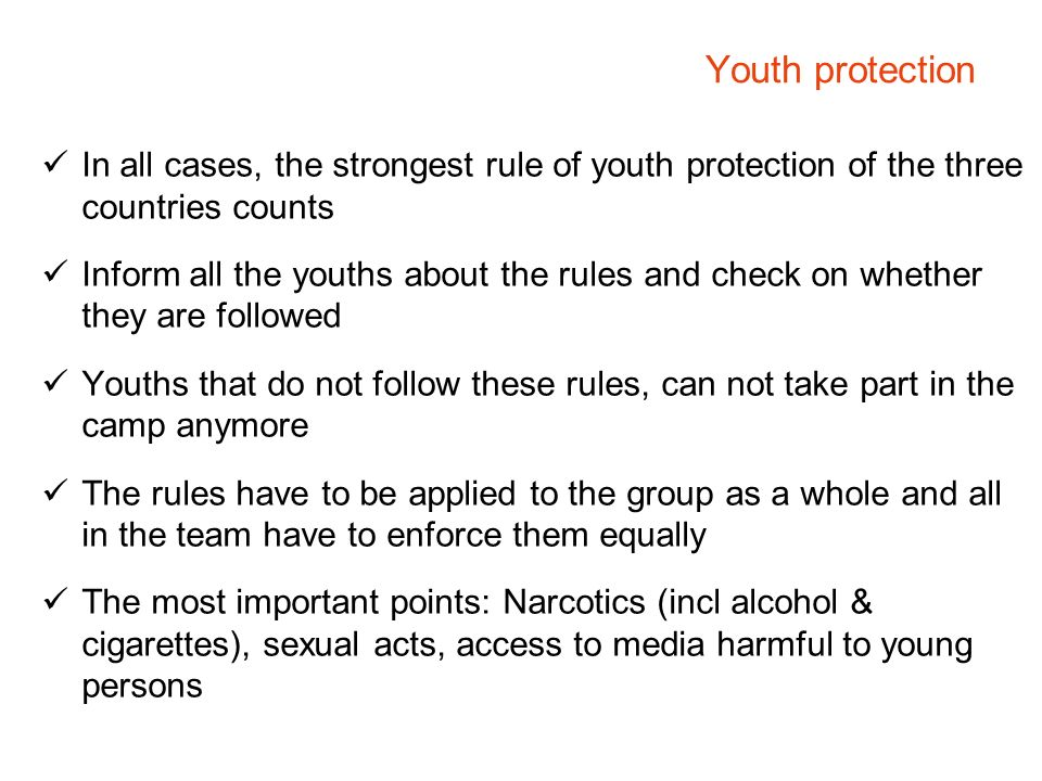 Youth protection In all cases, the strongest rule of youth protection of the three countries counts.