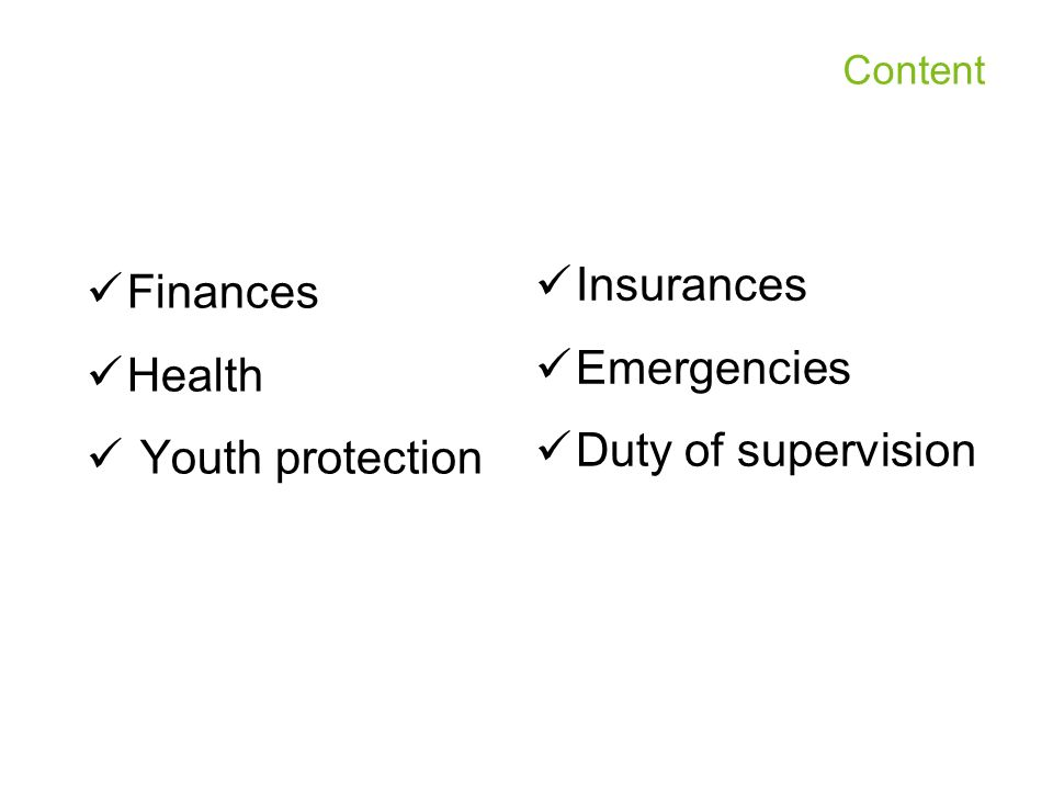 Insurances Finances Emergencies Health Duty of supervision