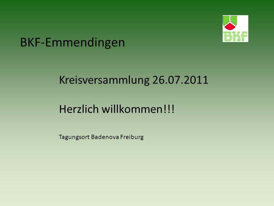 BKF-Emmendingen Kreisversammlung 26.07.2011 Herzlich willkommen!!!