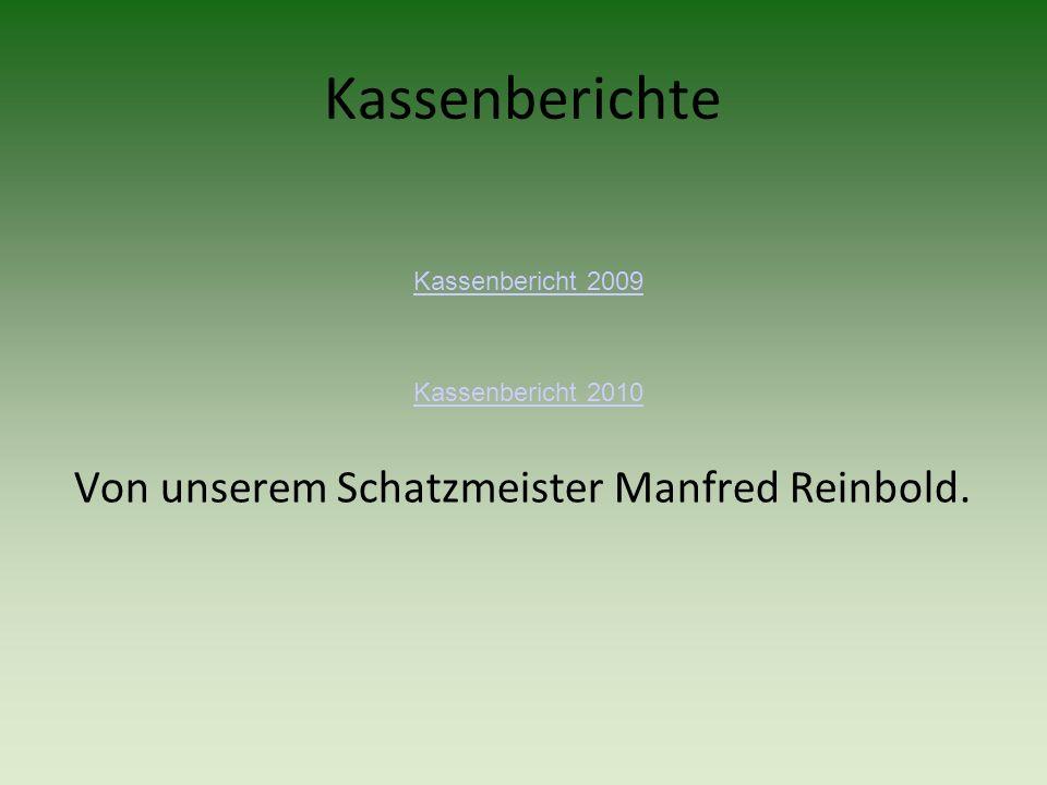 Von unserem Schatzmeister Manfred Reinbold.