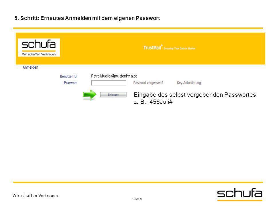 5. Schritt: Erneutes Anmelden mit dem eigenen Passwort