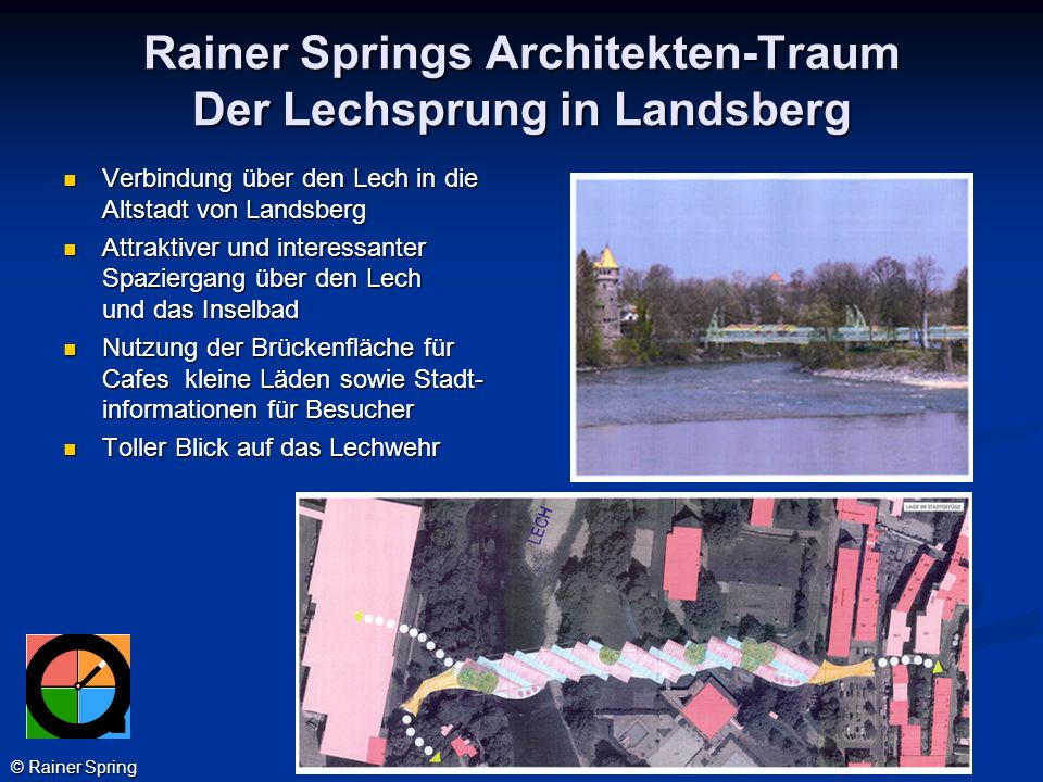 Rainer Springs Architekten-Traum Der Lechsprung in Landsberg