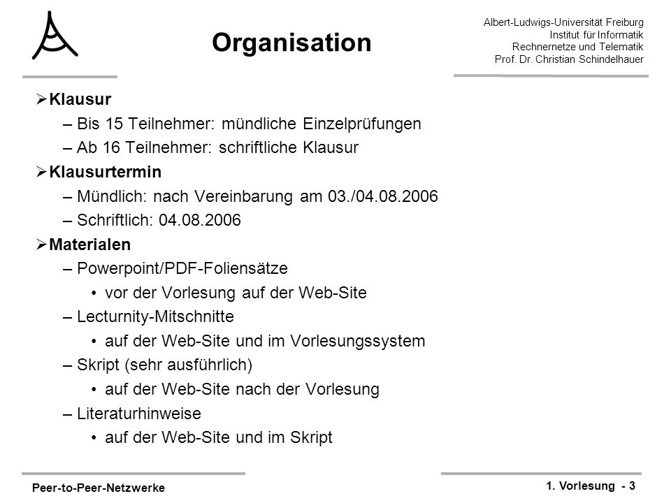 Organisation Klausur Bis 15 Teilnehmer: mündliche Einzelprüfungen