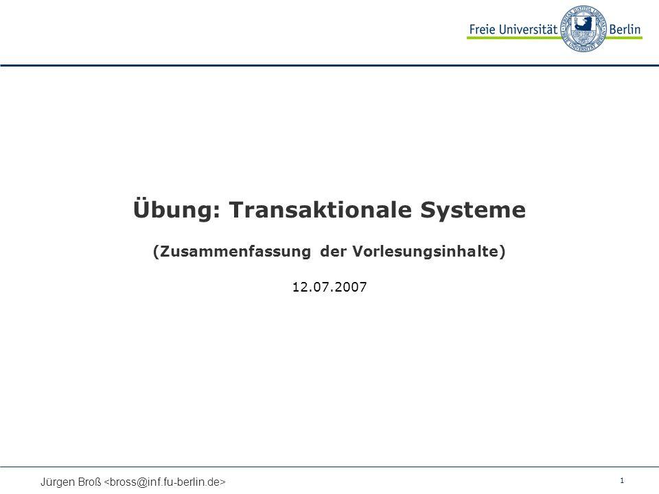 Übung: Transaktionale Systeme (Zusammenfassung der Vorlesungsinhalte)