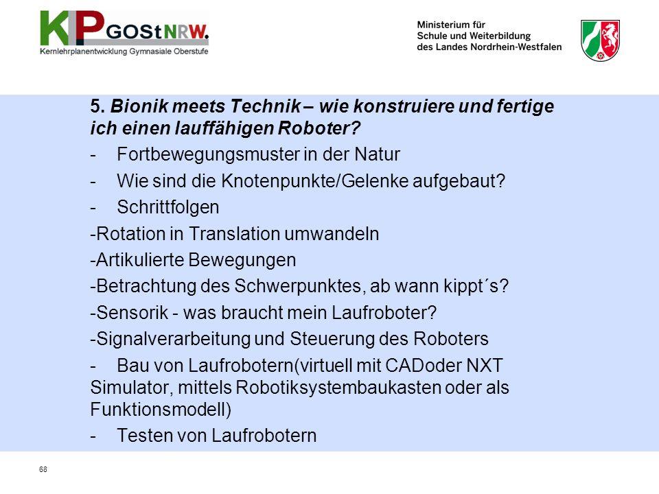 5. Bionik meets Technik – wie konstruiere und fertige ich einen lauffähigen Roboter