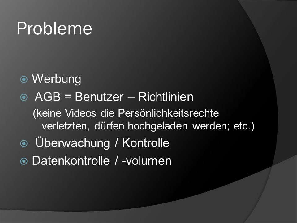 Probleme Werbung AGB = Benutzer – Richtlinien Überwachung / Kontrolle