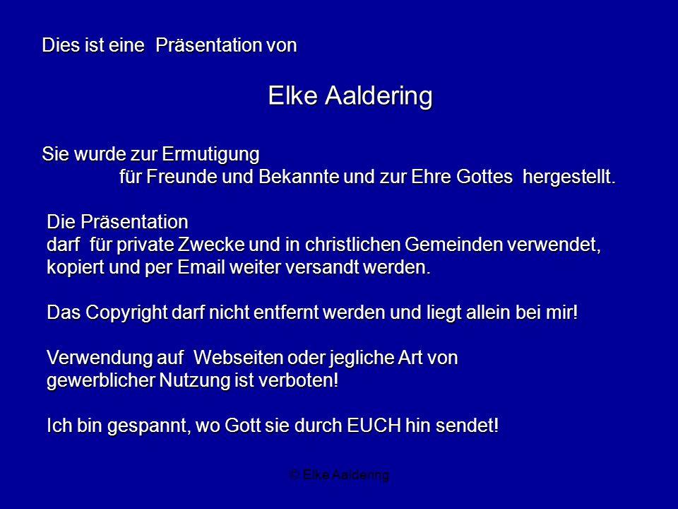 Elke Aaldering Dies ist eine Präsentation von Sie wurde zur Ermutigung