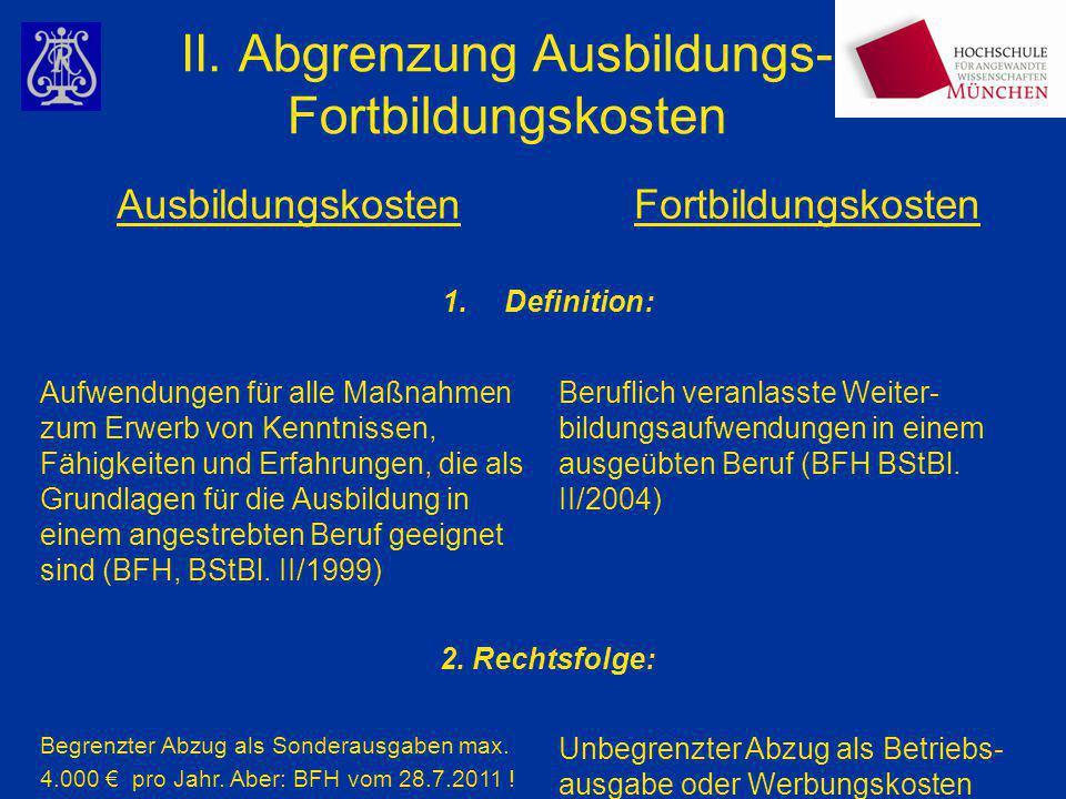 II. Abgrenzung Ausbildungs- Fortbildungskosten