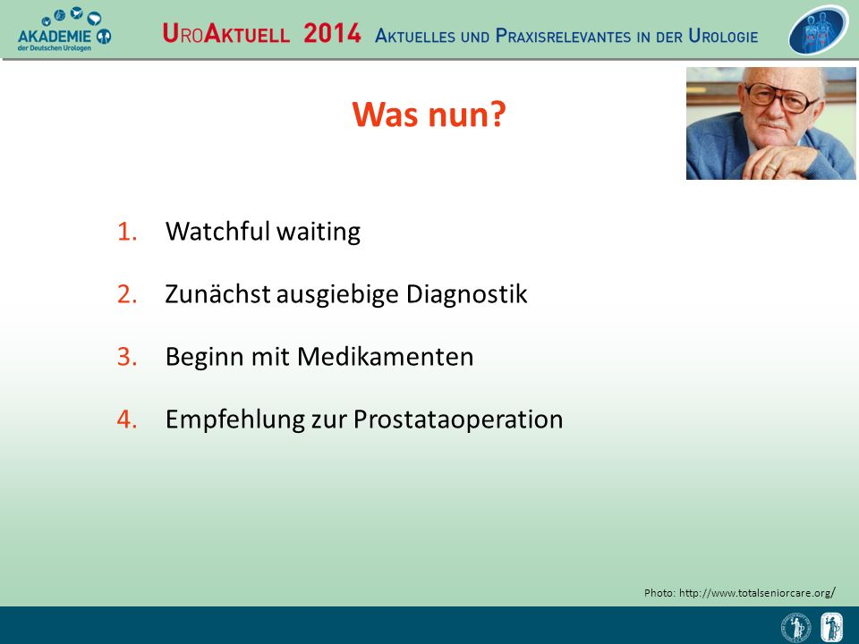 Was nun Watchful waiting Zunächst ausgiebige Diagnostik