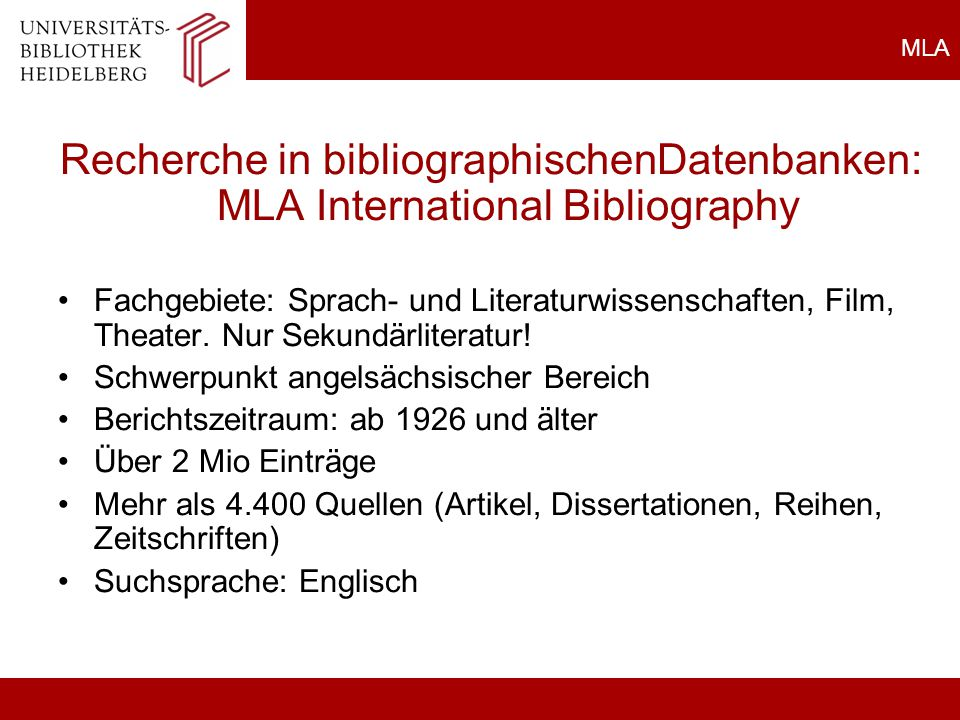 MLA Recherche in bibliographischenDatenbanken: MLA International Bibliography.