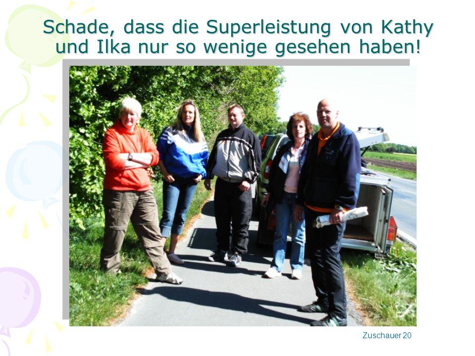 Schade, dass die Superleistung von Kathy und Ilka nur so wenige gesehen haben!