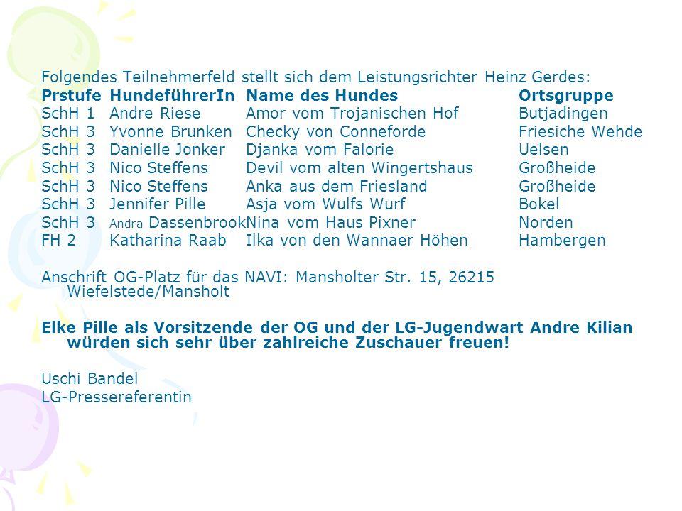 Folgendes Teilnehmerfeld stellt sich dem Leistungsrichter Heinz Gerdes: