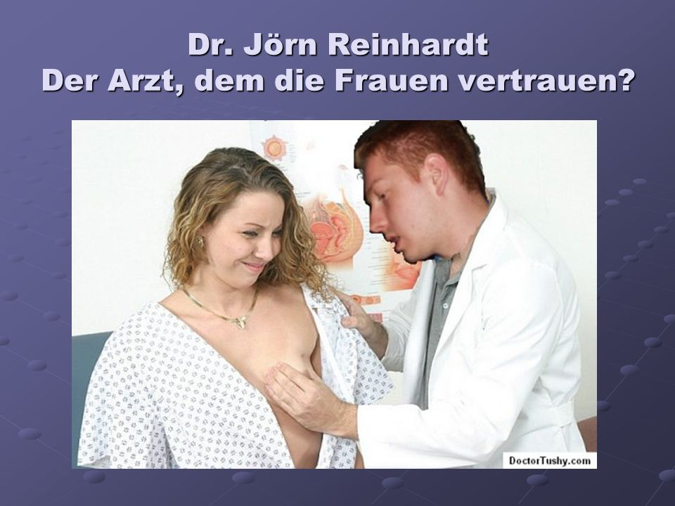 Dr. Jörn Reinhardt Der Arzt, dem die Frauen vertrauen