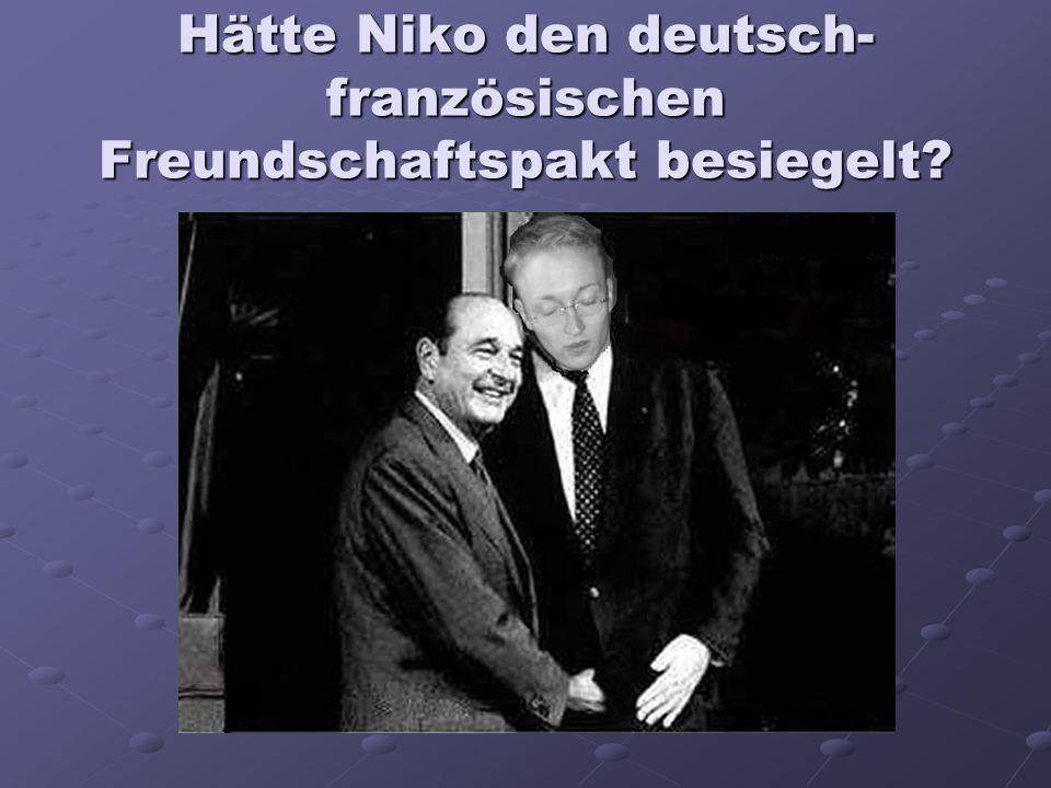 Hätte Niko den deutsch-französischen Freundschaftspakt besiegelt